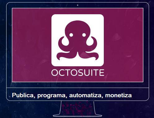 Octosuite Ocean Edition. Publica, programa, automatiza y monetiza!